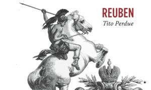REUBEN by Tito Perdue is Available Now