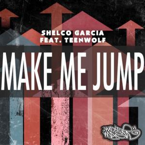 Shelco Garcia & Teenwolf Set to Release 'Make Me Jump' 4/7 on Mixmash