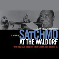 SATCHMO AT THE WALDORF is a Hit for Long Wharf Theatre