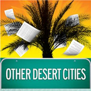 OTHER DESERT CITIES Continues The Rep's 47th Season, Now thru 3/9