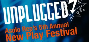 Asolo Rep's Unplugged New Play Festival Kicks Off 3/23