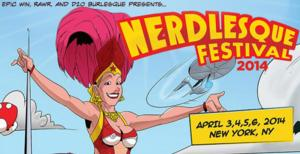 First NERDLESQUE FESTIVAL to Run 4/3-6 in NYC