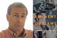 Christopher Bram Talks Book EMINENT OUTLAWS on THEATER TALK This Weekend, 9/28-10/1