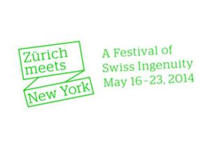 ZURICH MEETS NEW YORK: A Festival of Swiss Ingenuity Set for 5/16-23