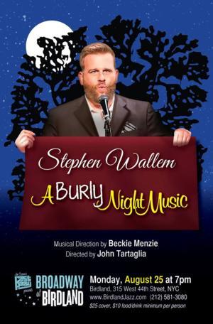 Stephen Wallem Will Bring A BURLEY NIGHT MUSIC to Birdland Tonight