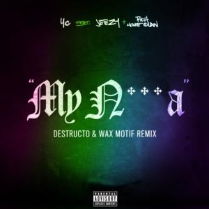 Desctructo & Wax Motif Release Free Bootleg Remix of YG's 'My N***a'