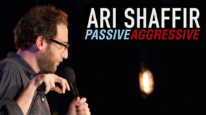 Comedy Central Presents World Television Premiere of ARI SHAFFIR: PASSIVE AGGRESSIVE Tonight