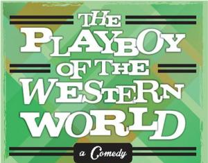 THE PLAYBOY OF THE WESTERN WORLD to Make Charleston Premiere at South of Broadway Theatre, 3/13-29