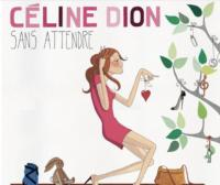 Celine Dion's Sans Attendre Deluxe Edition Set for 11/5 Release