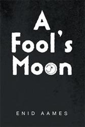 Enid Aames Releases A FOOL'S MOON