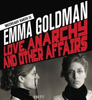 EMMA GOLDMAN: LOVE, ANARCHY AND OTHER AFFAIRS to Play LA Law Center, 5/14-17