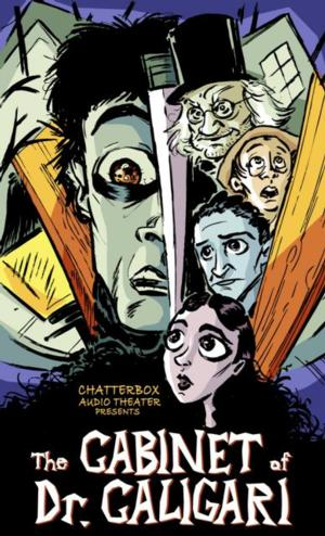 Chatterbox Audio Theater Releases Live THE CABINET OF DR. CALIGARI Recording