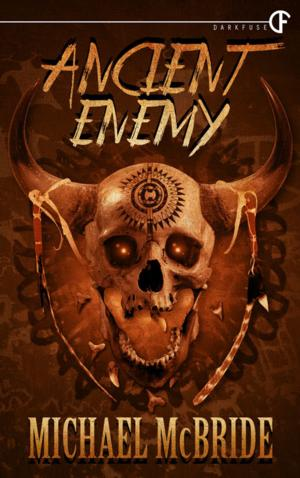 ANCIENT ENEMY by Michael McBride is Now Available