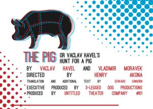 Korzo to Serve Exclusive Menu at THE PIG, OR VACLAV HAVEL'S HUNT FOR THE PIG at 3-Legged Dog, 3/6-29