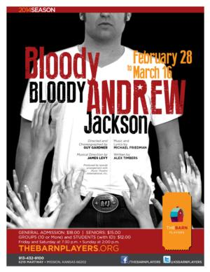 The Barn Players Adds 3/13 Performance of BLOODY BLOODY ANDREW JACKSON