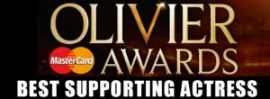 OLIVIERS 2014: Preview - Best Supporting Actress