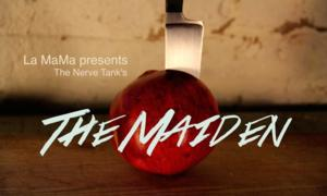 The Nerve Tank's THE MAIDEN to Make World Premiere at La MaMa, 3/28-4/13