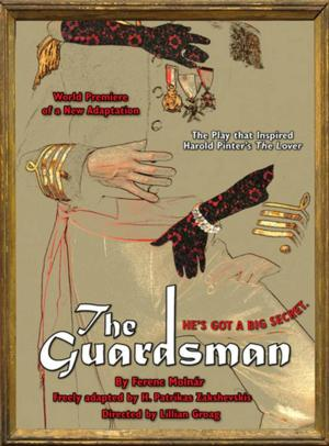 New Adaptation of THE GUARDSMAN Runs Now thru 6/22 at NoHo Arts Center