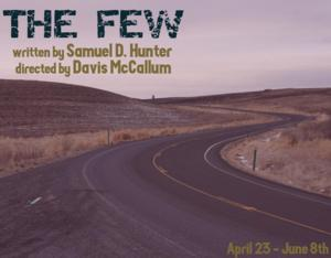 Rattlestick's THE FEW Begins Performances Tonight