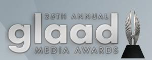 Winners of the 25th Annual GLAAD Media Awards Announced