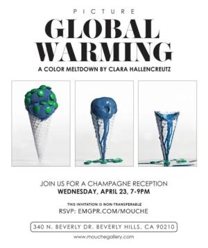 The Mouche Gallery Presents Private Opening of PICTURE GLOBAL WARMING Today