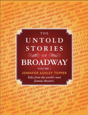 Tales from Hal Prince, Barbra Streisand & More Included in THE UNTOLD STORIES OF BROADWAY