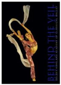 Gelsey Kirkland Academy of Classical Ballet Presents BEHIND THE VEIL, 12/14 & 15