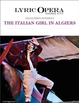 Lyric Opera of Kansas City to Present ITALIAN GIRL IN ALGIERS at Kauffman Center, 11/8-16
