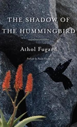 TCG Publishes Athol Fugard's THE SHADOW OF THE HUMMINGBIRD