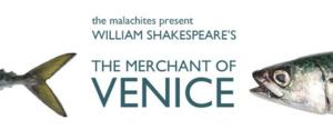 The Malachites to Present THE MERCHANT OF VENICE, 19 March - 19 April