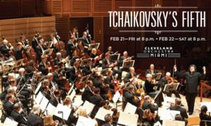 Cleveland Orchestra Miami to Perform Tchaikovsky's Fifth at the Arsht Center, 2/21-22