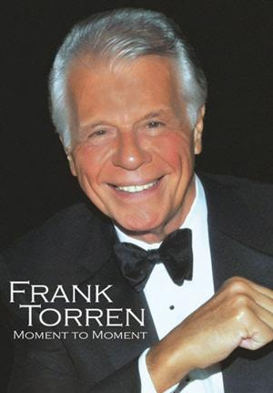 Frank Torren Returns in MOMENT TO MOMENT Encore Show, 5/4 - 5/14