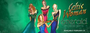 New Celtic Woman EMERALD: MUSICAL GEMS DVD, Filmed at the Morris Center, to Air on WNIT, 3/10 & 15