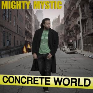 Mighty Mystic Debuts CONCRETE WORLD on Billboard Charts