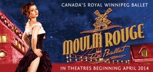 MOULIN ROUGE- THE BALLET Comes to Cinema Screens Nationwide April 2014