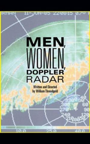 MEN, WOMEN, DOPPLER RADAR World Premiere Set for Promenade Playhouse, 6/6-28
