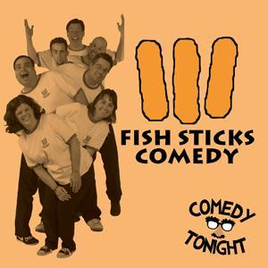 WCT to Present Comedy Tonight's FISH STICKS, 5/8