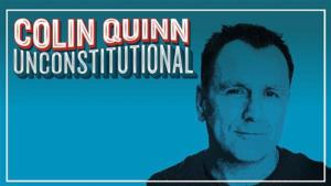 Colin Quinn UNCONSTITUTIONAL Comes to the Marcus Center, 4/8