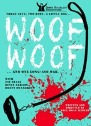 WOOF WOOF to Open 6/8 at Asylum Lab Theatre