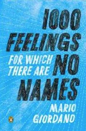 Penguin Books to Release 1000 FEELINGS FOR WHICH THERE ARE NO NAMES by Mario Giordano, 4/29