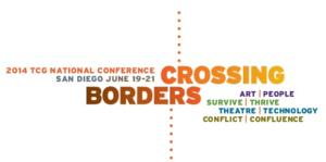TCG National Conference in San Diego to 'Cross Borders' Between Cultures, Now thru 6/21; Heads to Tijuana