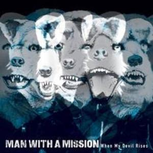 MAN WITH A MISSION Set To Release 'When My Devil Rises' 6/10