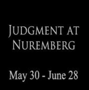 American Century Theater to Present JUDGMENT AT NUREMBERG, 5/30-6/28