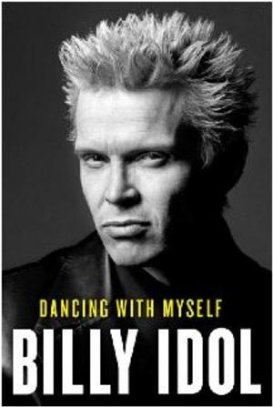 BILLY IDOL to Release Self-Written Memoir 'Dancing With Myself', 10/7