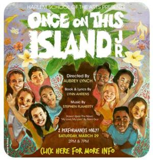 Harlem School of the Arts Stages Spring Musical ONCE ON THIS ISLAND, Beg. Today