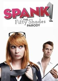 SPANK! The Fifty Shades Parody to Play the City Theatre, 1/30-2/3