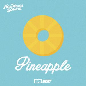 New World Sound Set to Release 'Pineapple' via Big Beat