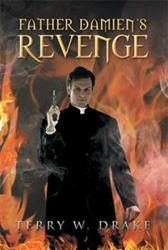 Terry W. Drake Releases Fourth Book in the Father Damien's War Series