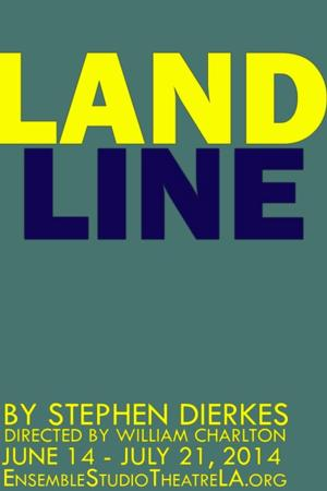 LAND LINE to Premiere at Atwater Village Theatre Speakeasy, Runs 6/14-7/21