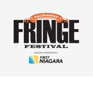 Only One Month Left to Apply for 3RD ANNUAL FIRST NIAGARA ROCHESTER FRINGE FESTIVAL; Deadline 4/16